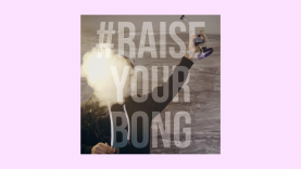 Raise-Your-Bong-1080.png